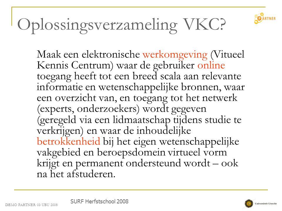 Oplossingsverzameling VKC? Maak een elektronische werkomgeving (Vitueel Kennis Centrum) waar de gebruiker online toegang heeft tot een breed scala aan