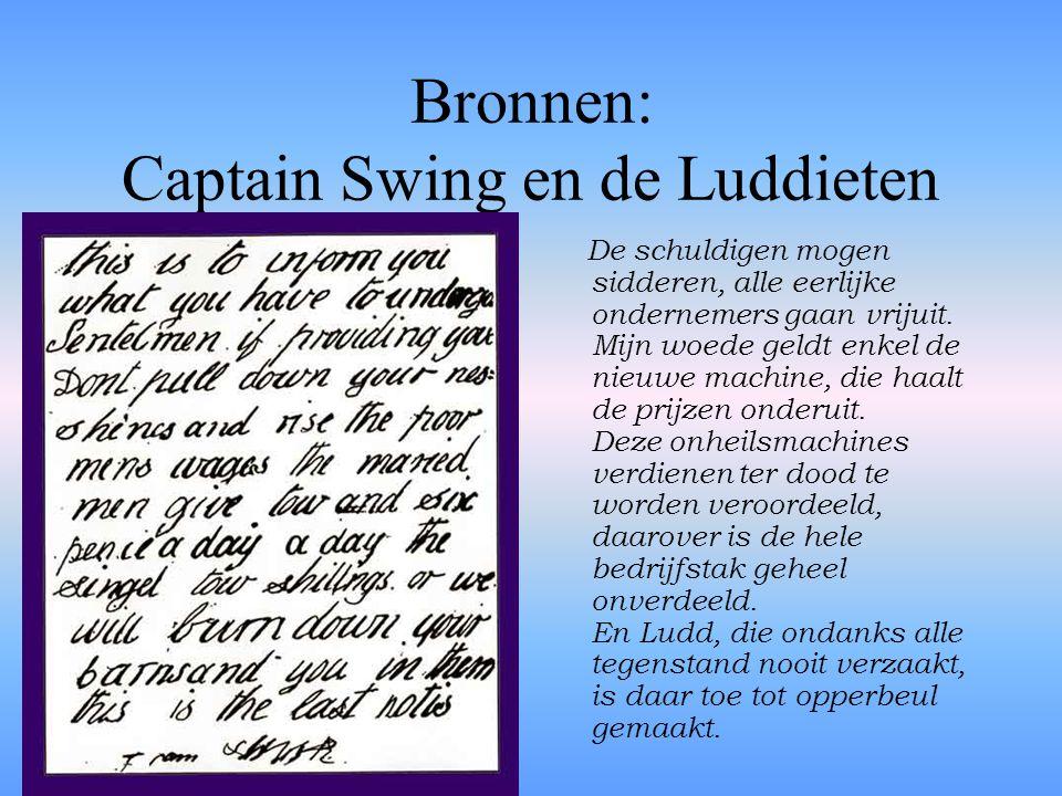 Bronnen: Captain Swing en de Luddieten De schuldigen mogen sidderen, alle eerlijke ondernemers gaan vrijuit. Mijn woede geldt enkel de nieuwe machine,