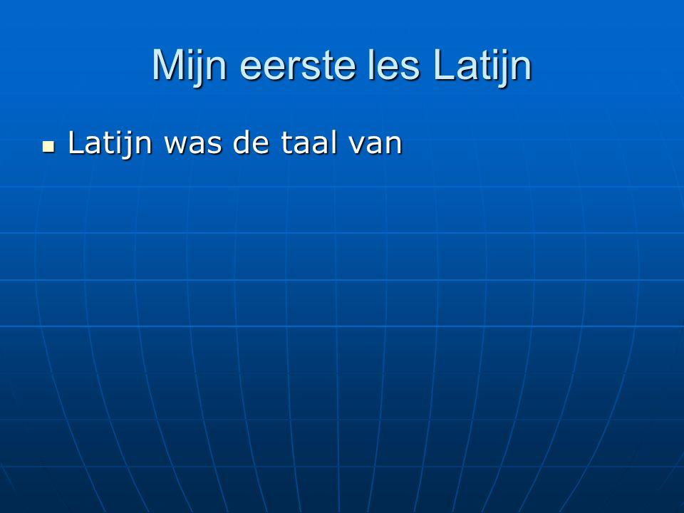 Latijn was de taal van Latijn was de taal van
