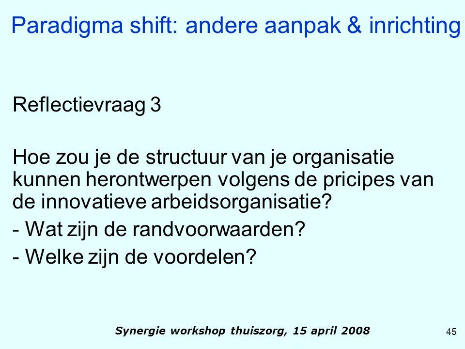 Reflectievraag 3 Hoe zou je de structuur van je organisatie kunnen herontwerpen volgens de pricipes van de innovatieve arbeidsorganisatie? - Wat zijn