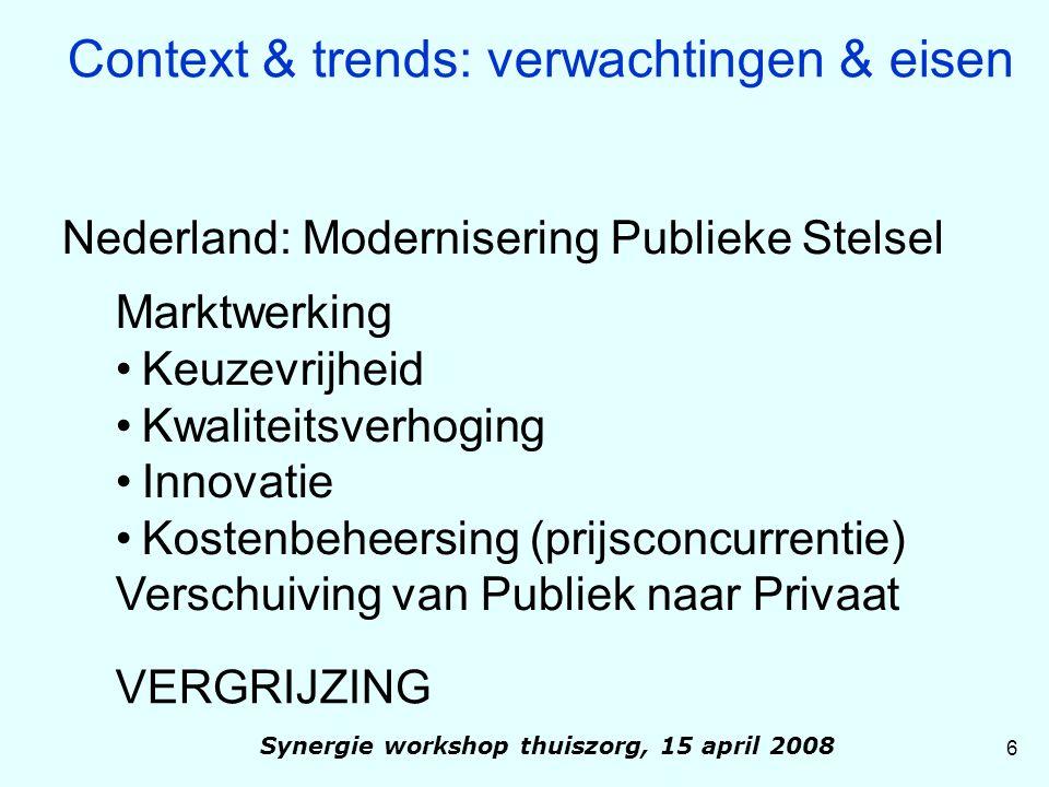 17 Synergie workshop thuiszorg, 15 april 2008 De Sensire case: 'Onze Wijk, onze Zorg' Producten (vervolg): -Maatschappelijk werk -Kraamzorg -JeugdGezondheidsZorg -Kinderopvang -Peuterspeelzaalwerk