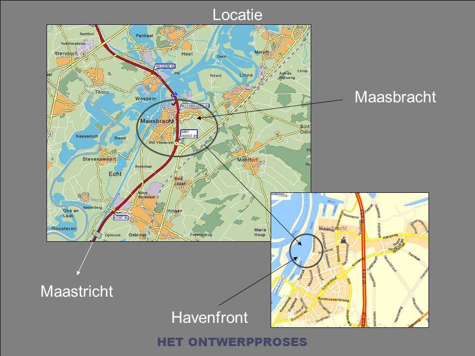 Maastricht Maasbracht Havenfront Locatie HET ONTWERPPROSES