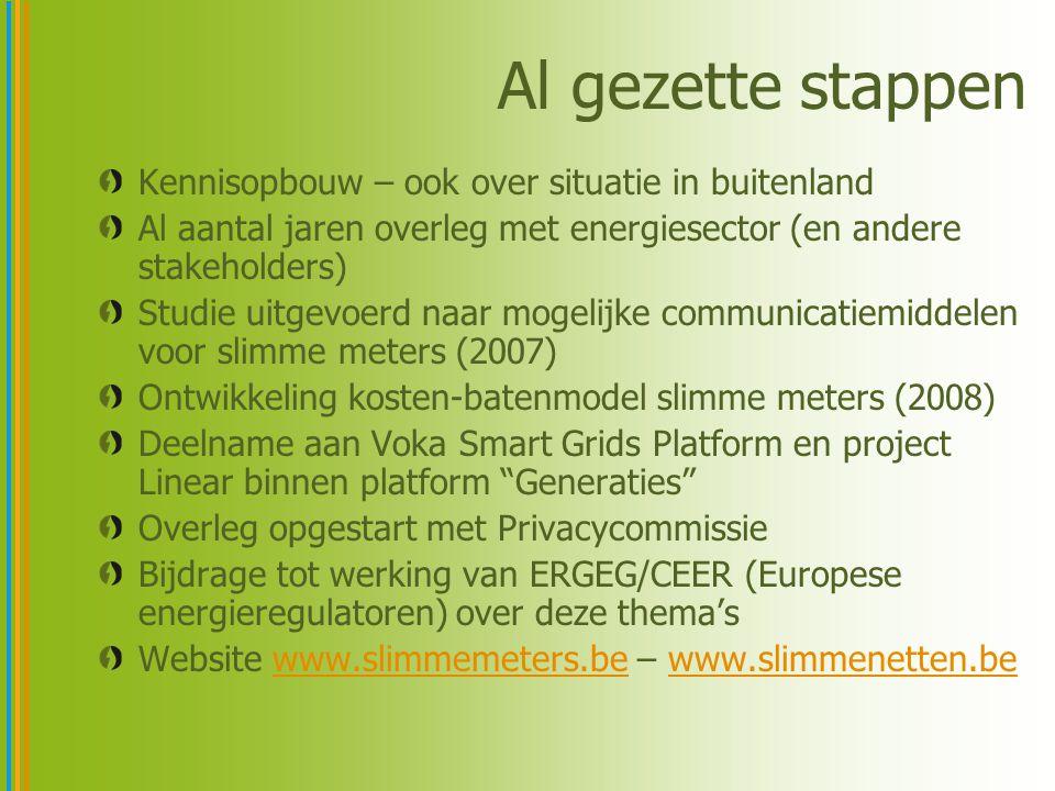 Al gezette stappen Kennisopbouw – ook over situatie in buitenland Al aantal jaren overleg met energiesector (en andere stakeholders) Studie uitgevoerd