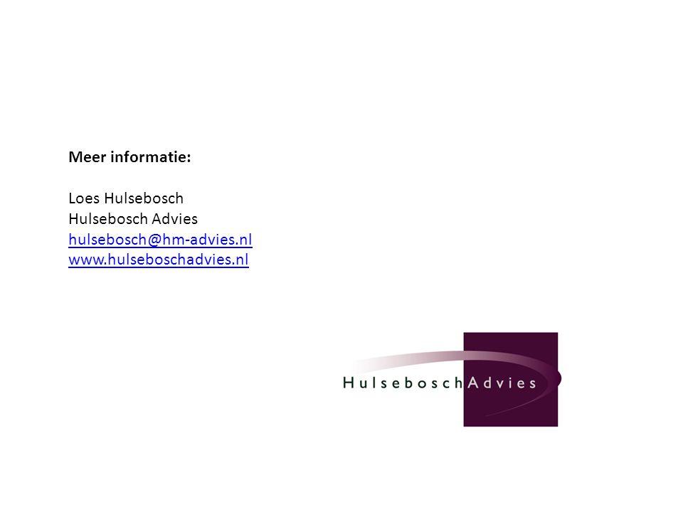 Meer informatie: Loes Hulsebosch Hulsebosch Advies hulsebosch@hm-advies.nl www.hulseboschadvies.nl