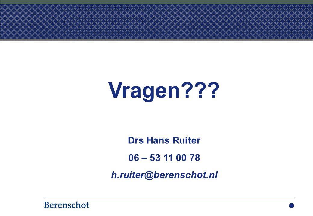 Vragen? Vragen??? Drs Hans Ruiter 06 – 53 11 00 78 h.ruiter@berenschot.nl