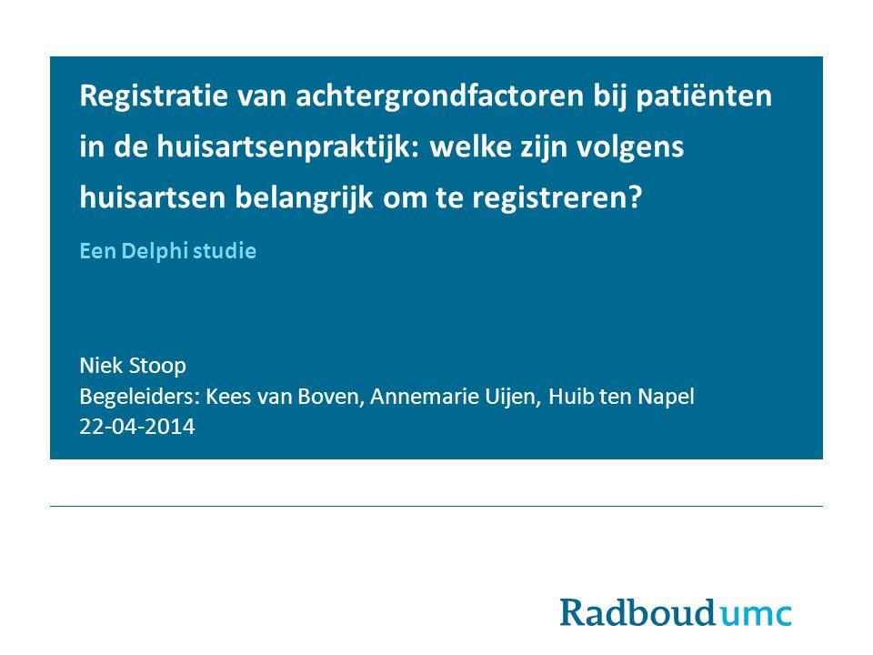 Registratie van achtergrondfactoren bij patiënten in de huisartsenpraktijk: welke zijn volgens huisartsen belangrijk om te registreren? Een Delphi stu