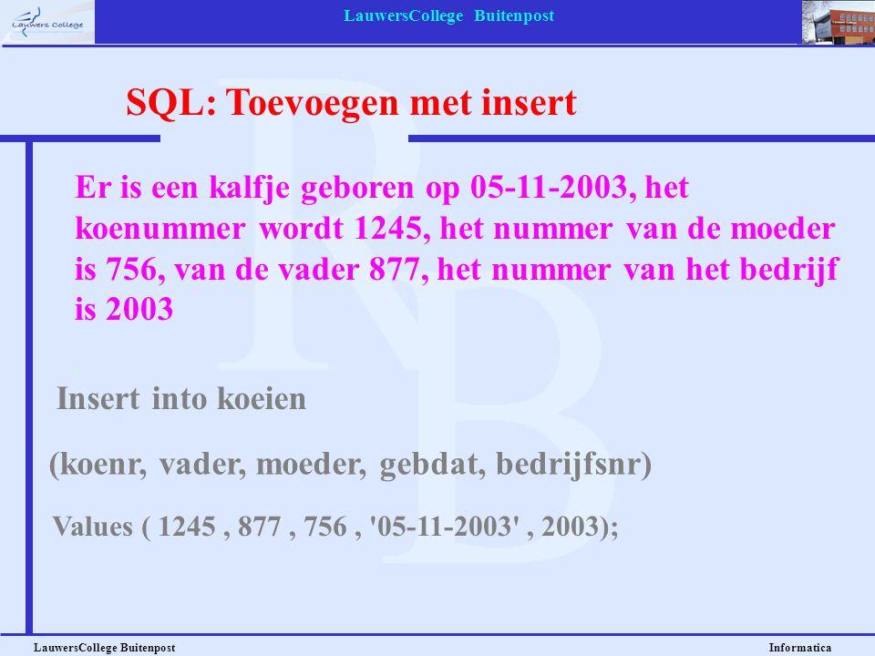 LauwersCollege Buitenpost LauwersCollege Buitenpost Informatica Er is een kalfje geboren op 05-11-2003, het koenummer wordt 1245, het nummer van de mo