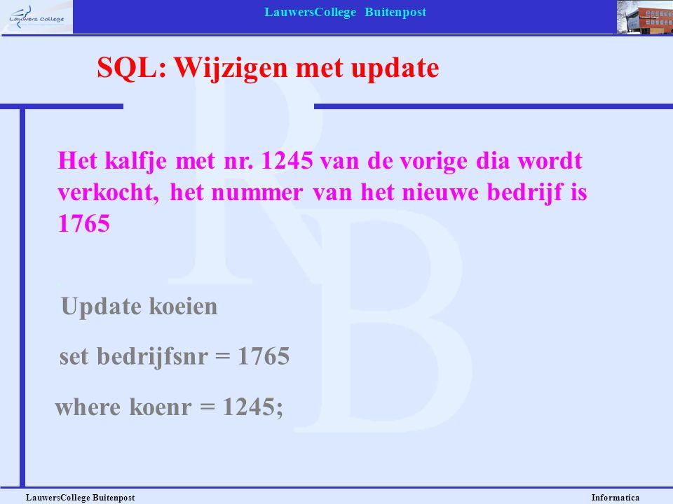 LauwersCollege Buitenpost LauwersCollege Buitenpost Informatica Het kalfje met nr. 1245 van de vorige dia wordt verkocht, het nummer van het nieuwe be