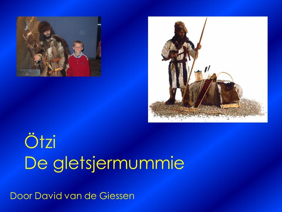 Ötzi De gletsjermummie Door David van de Giessen