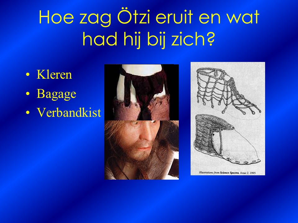 Hoe zag Ötzi eruit en wat had hij bij zich? Kleren Bagage Verbandkist