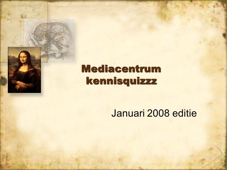 Mediacentrum kennisquizzz Januari 2008 editie