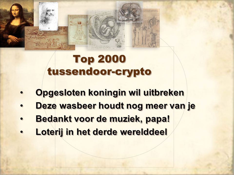 Top 2000 tussendoor-crypto Opgesloten koningin wil uitbreken Deze wasbeer houdt nog meer van je Bedankt voor de muziek, papa! Loterij in het derde wer