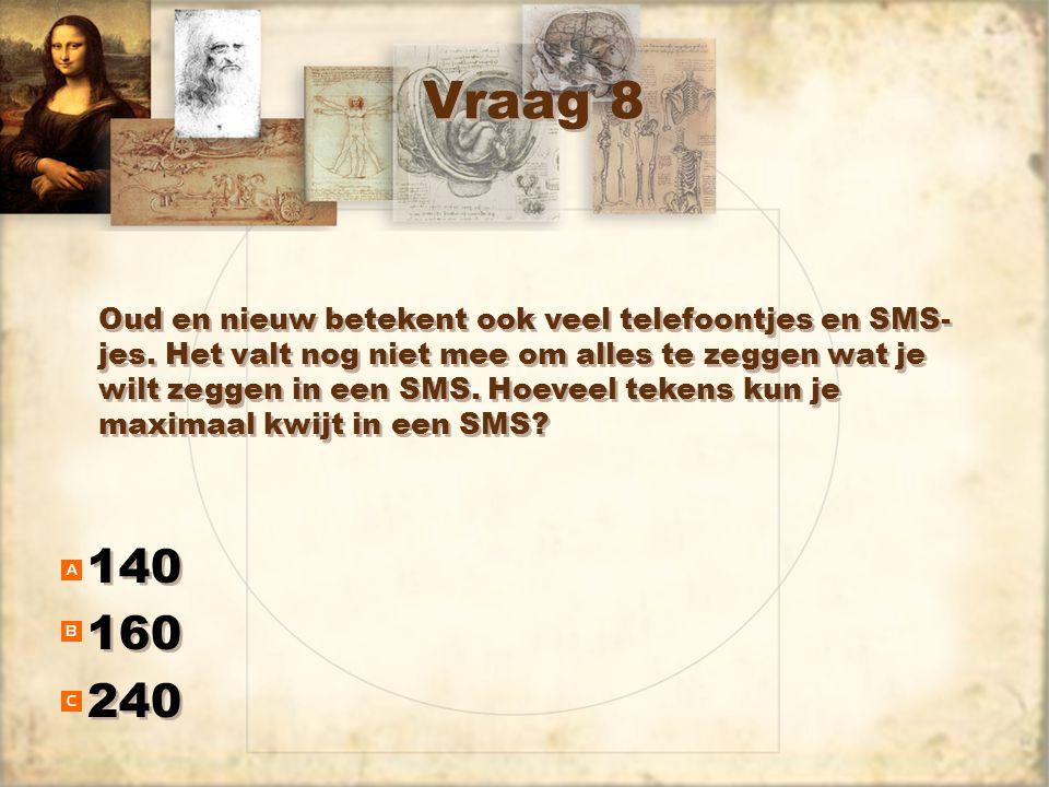 Vraag 8 140 160 240 140 160 240 Oud en nieuw betekent ook veel telefoontjes en SMS- jes.