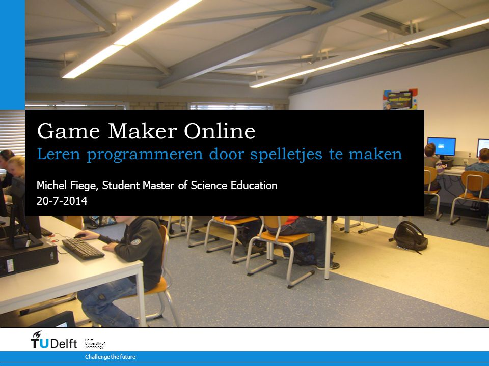 12 Game Maker Online – Michel Fiege Afstudeeropdracht Onderzoek: Wat leren leerlingen nu écht van Game Maker.