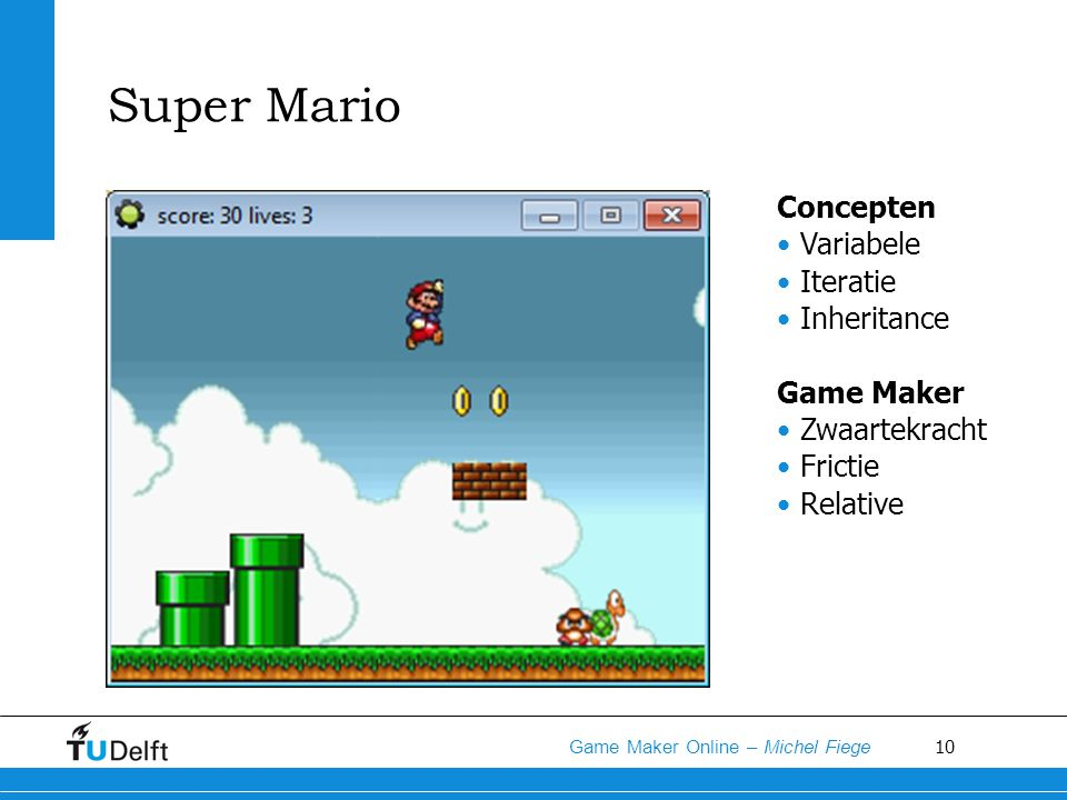 10 Game Maker Online – Michel Fiege Super Mario Concepten Variabele Iteratie Inheritance Game Maker Zwaartekracht Frictie Relative