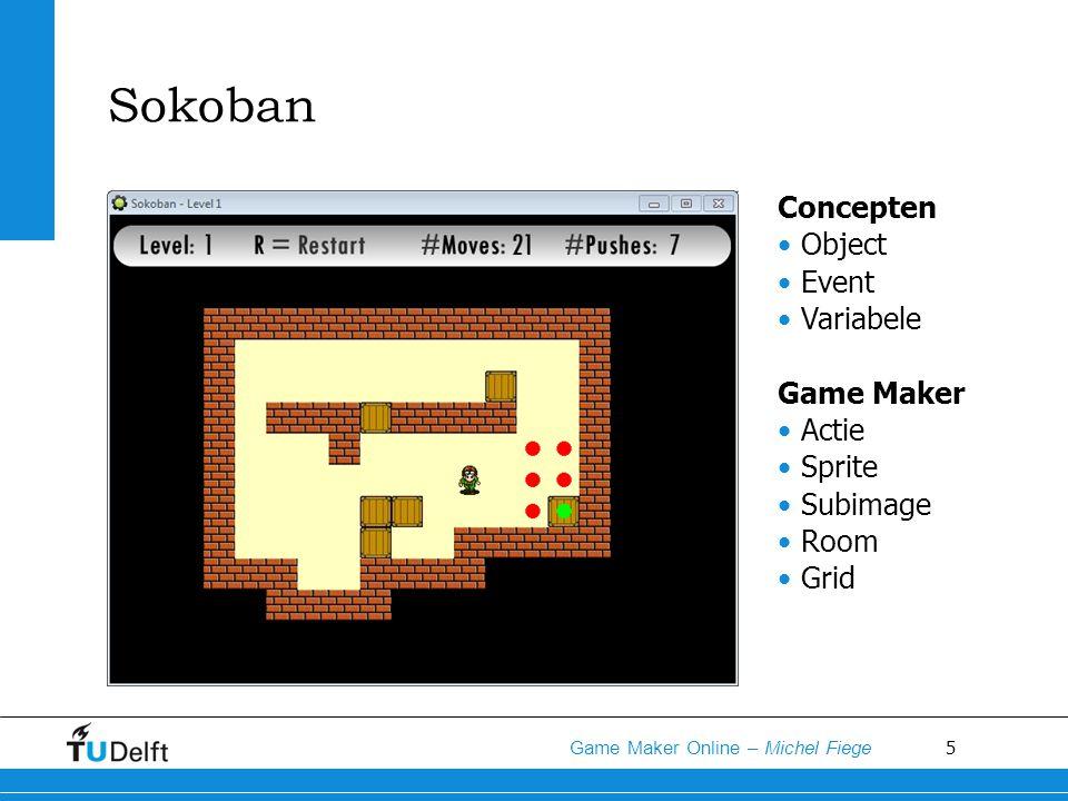 6 Game Maker Online – Michel Fiege Break Out Concepten Inheritance Functie Instantie Globale variabele Game Maker Collision Snelheid Solid