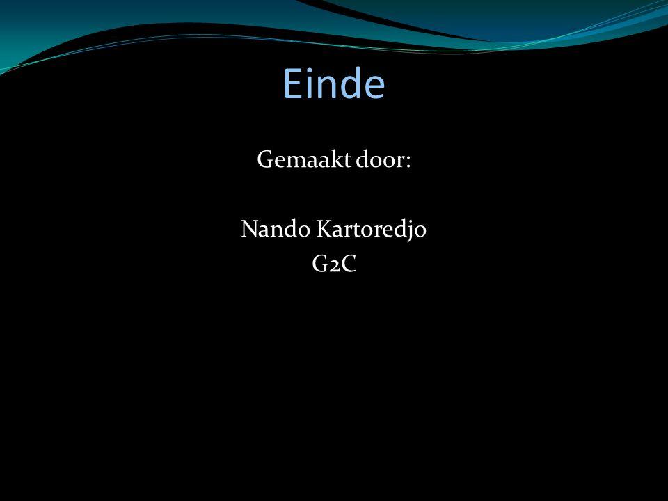 Einde Gemaakt door: Nando Kartoredjo G2C