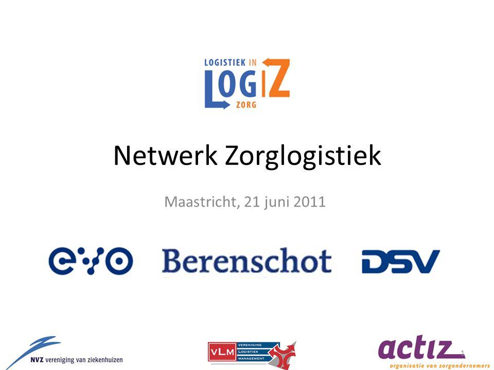 Netwerk Zorglogistiek Maastricht, 21 juni 2011 1