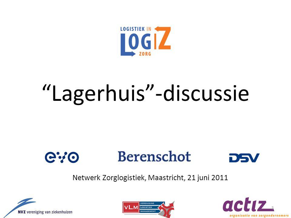 Lagerhuis -discussie 3 Netwerk Zorglogistiek, Maastricht, 21 juni 2011