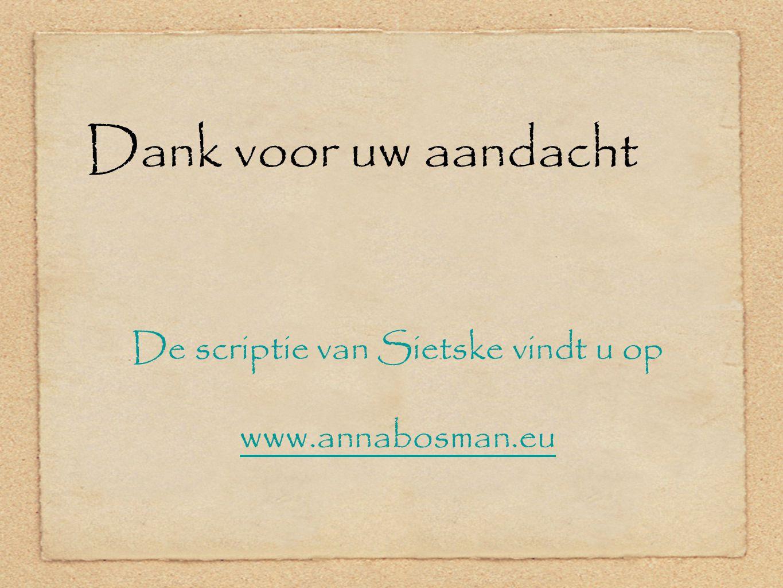 Dank voor uw aandacht De scriptie van Sietske vindt u op www.annabosman.eu