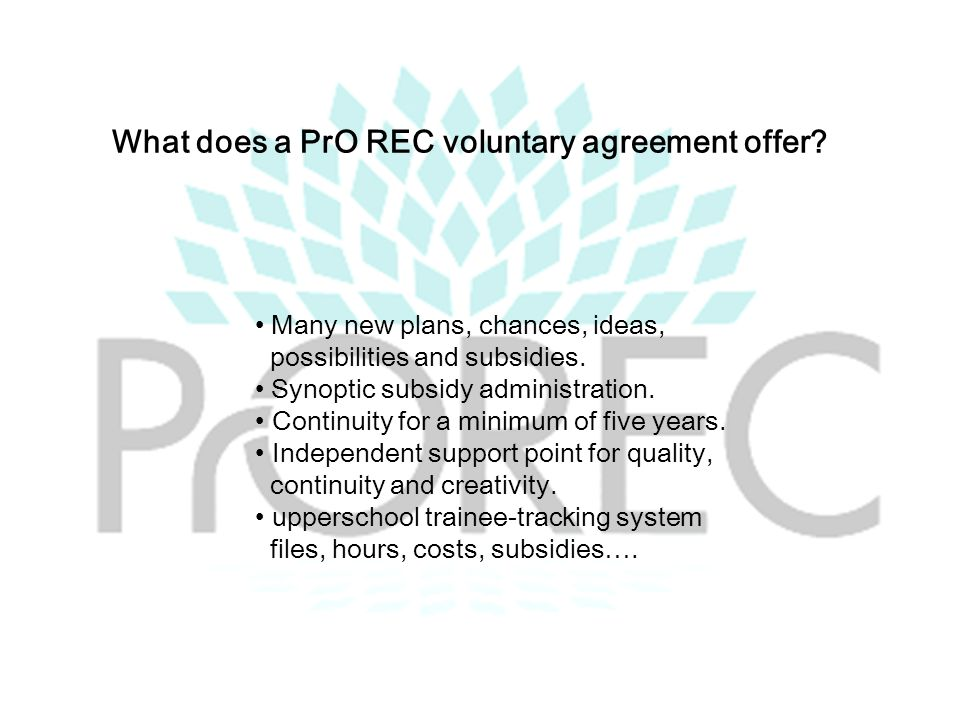 What does a PrO REC voluntary agreement offer.