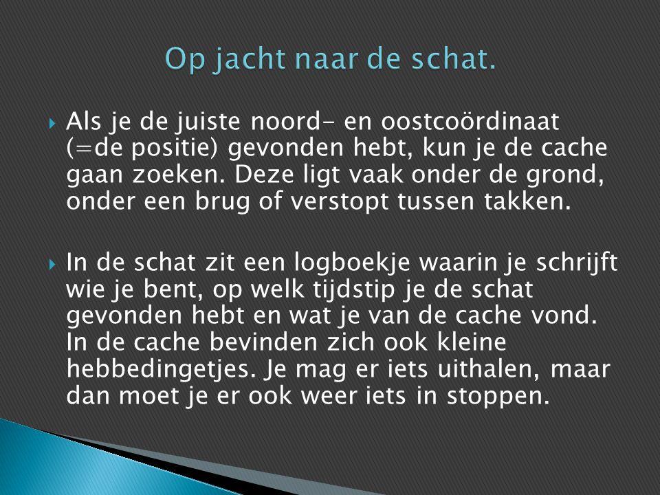  Om de cache af te sluiten ga je naar www.geocaching.nl Je logt daar in en doet verslag van het vinden van de cache.