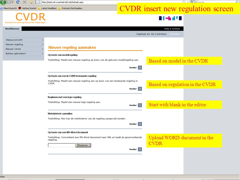 Overheid heeft Antwoord © © CVDR insert new regulation screen Based on model in the CVDR Based on regulation in the CVDR Based on model in the CVDR St
