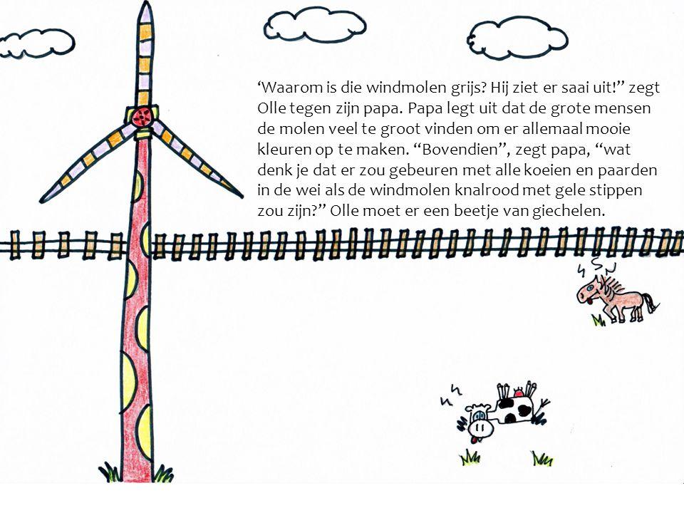"""'Waarom is die windmolen grijs? Hij ziet er saai uit!"""" zegt Olle tegen zijn papa. Papa legt uit dat de grote mensen de molen veel te groot vinden om e"""