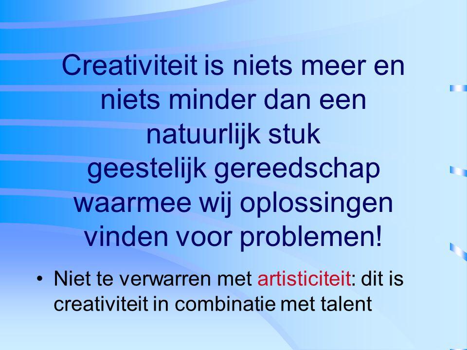 Creativiteit is niets meer en niets minder dan een natuurlijk stuk geestelijk gereedschap waarmee wij oplossingen vinden voor problemen! Niet te verwa