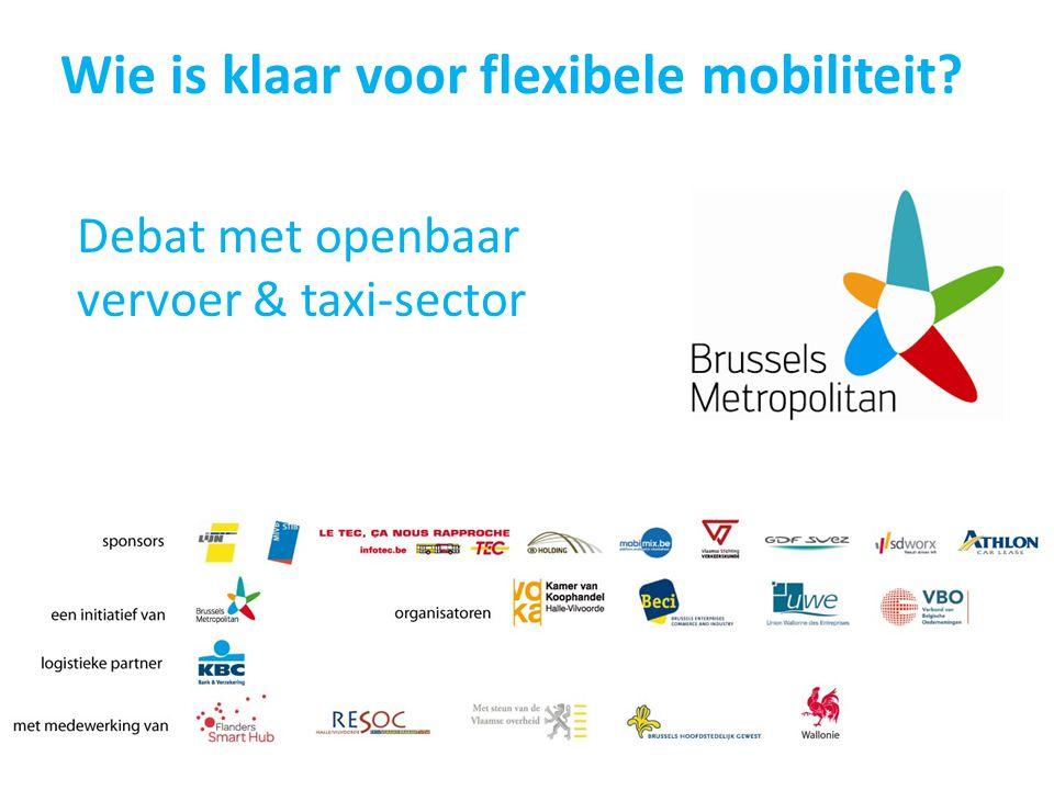 Wie is klaar voor flexibele mobiliteit Debat met openbaar vervoer & taxi-sector