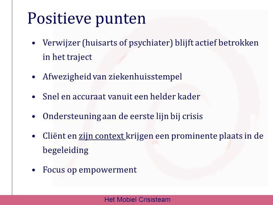 Positieve punten Verwijzer (huisarts of psychiater) blijft actief betrokken in het traject Afwezigheid van ziekenhuisstempel Snel en accuraat vanuit e