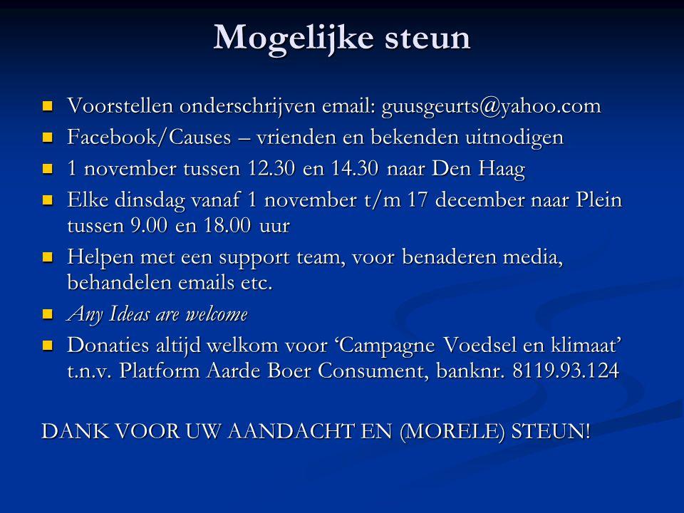Mogelijke steun Voorstellen onderschrijven email: guusgeurts@yahoo.com Voorstellen onderschrijven email: guusgeurts@yahoo.com Facebook/Causes – vriend