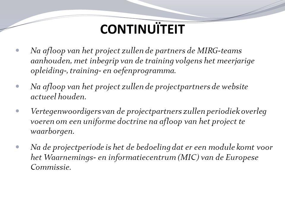 CONTINUÏTEIT Na afloop van het project zullen de partners de MIRG-teams aanhouden, met inbegrip van de training volgens het meerjarige opleiding-, tra