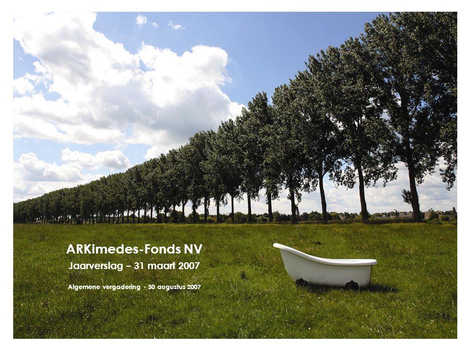 ARKimedes-Fonds NV Jaarverslag – 31 maart 2007 Algemene vergadering - 30 augustus 2007