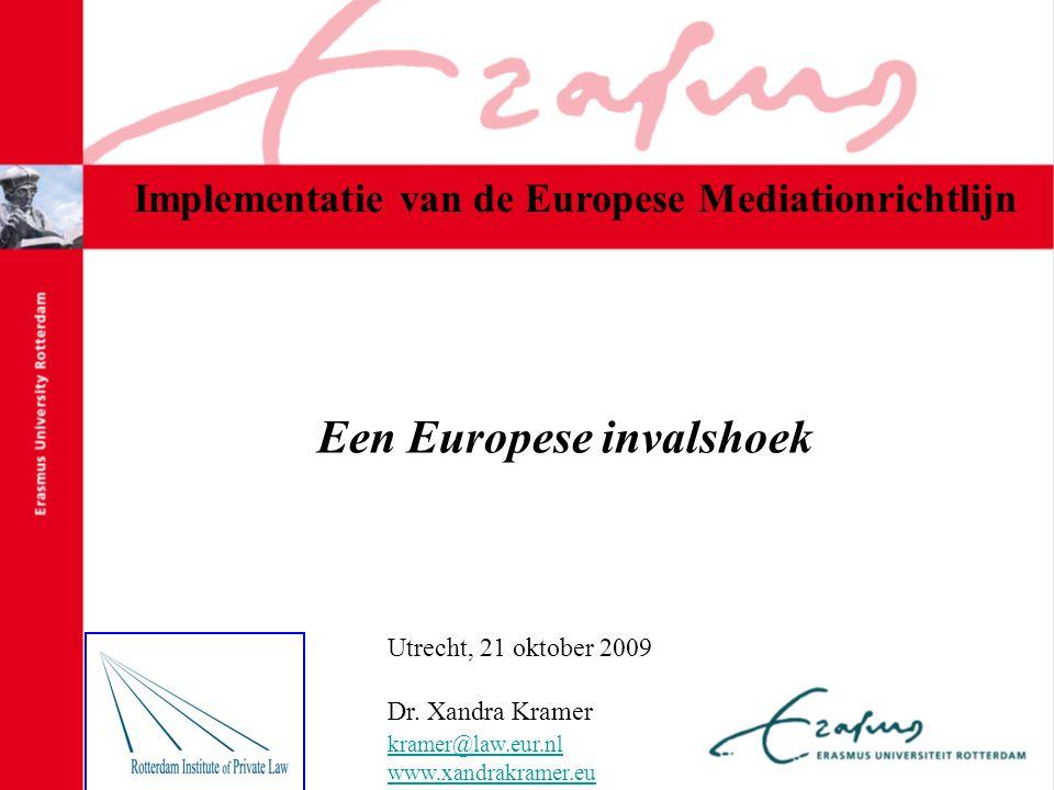 Een Europese invalshoek Utrecht, 21 oktober 2009 Dr.