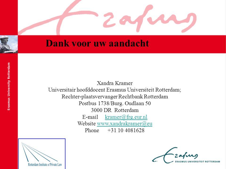 Xandra Kramer Universitair hoofddocent Erasmus Universiteit Rotterdam; Rechter-plaatsvervanger Rechtbank Rotterdam Postbus 1738/Burg.