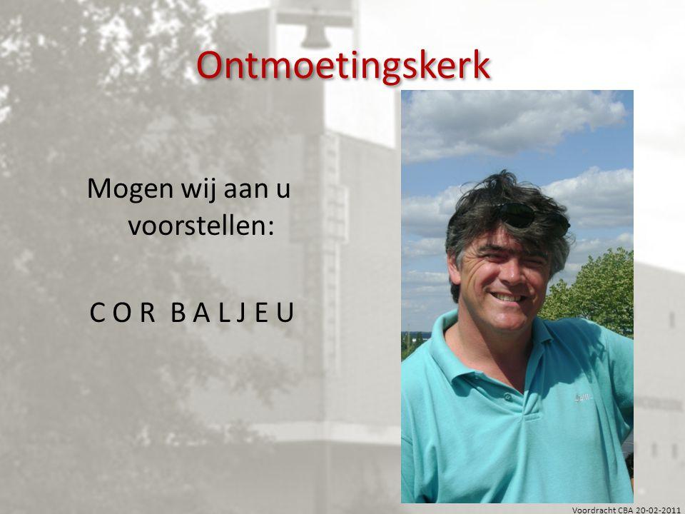 Voordracht CBA 20-02-2011 Ontmoetingskerk Zijn curriculum vitae geboren in 1959 in Hoofddorp woonachtig in Alkmaar gehuwd met Sonja Veenstra vier kinderen (één zoon, drie dochters) + kleinkind