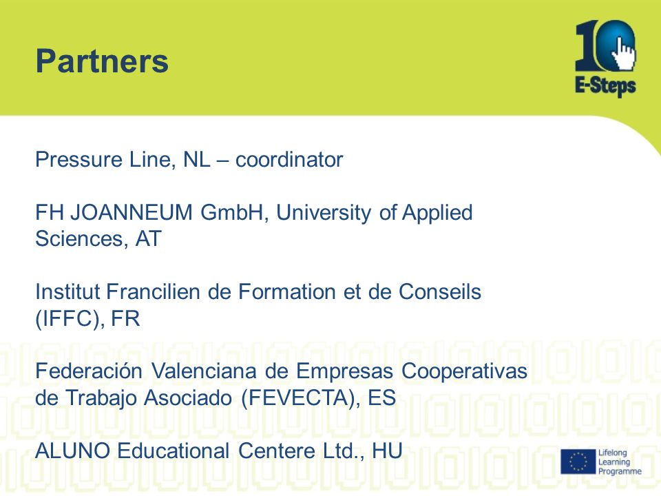 Partners Pressure Line, NL – coordinator FH JOANNEUM GmbH, University of Applied Sciences, AT Institut Francilien de Formation et de Conseils (IFFC),