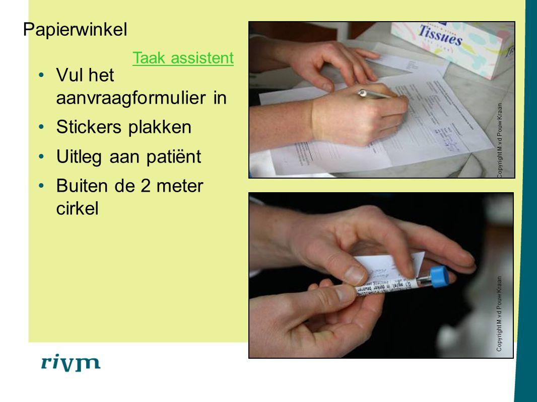 Papierwinkel Vul het aanvraagformulier in Stickers plakken Uitleg aan patiënt Buiten de 2 meter cirkel Copyright M.vd Pouw Kraan Taak assistent