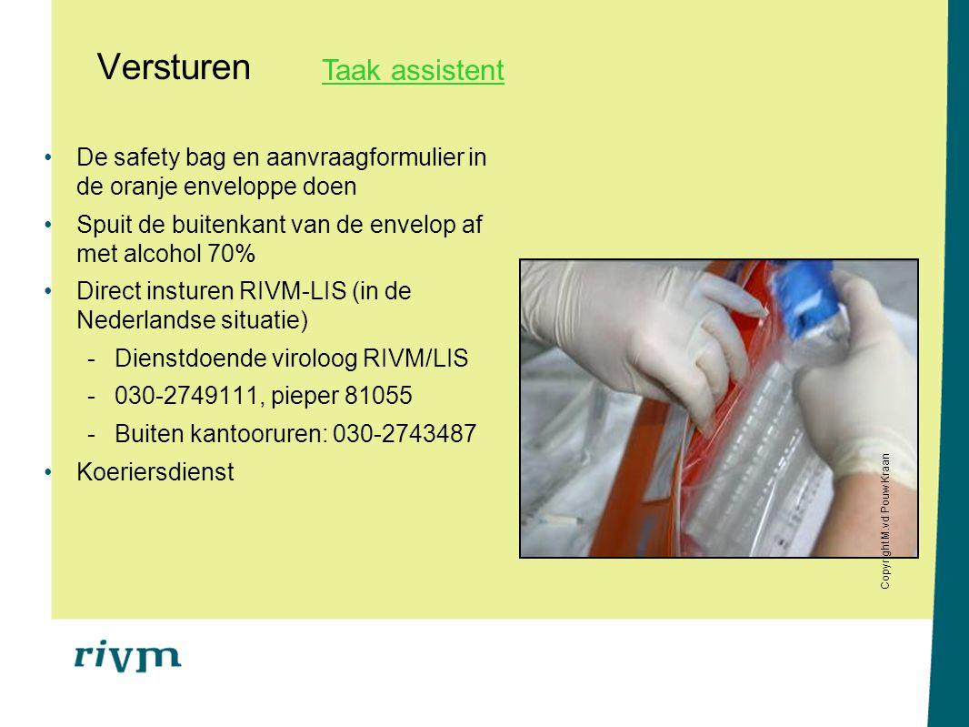 Versturen De safety bag en aanvraagformulier in de oranje enveloppe doen Spuit de buitenkant van de envelop af met alcohol 70% Direct insturen RIVM-LI