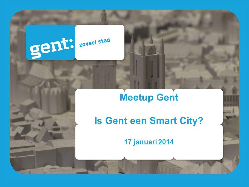 Meetup Gent Is Gent een Smart City? 17 januari 2014
