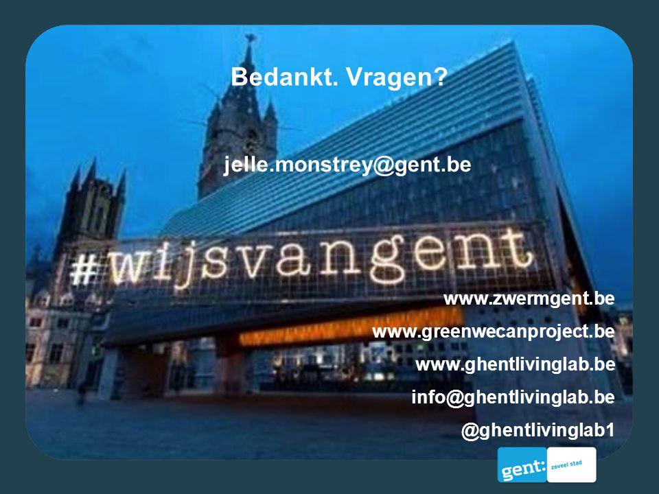 Bedankt. Vragen? jelle.monstrey@gent.be www.zwermgent.be www.greenwecanproject.be www.ghentlivinglab.be info@ghentlivinglab.be @ghentlivinglab1