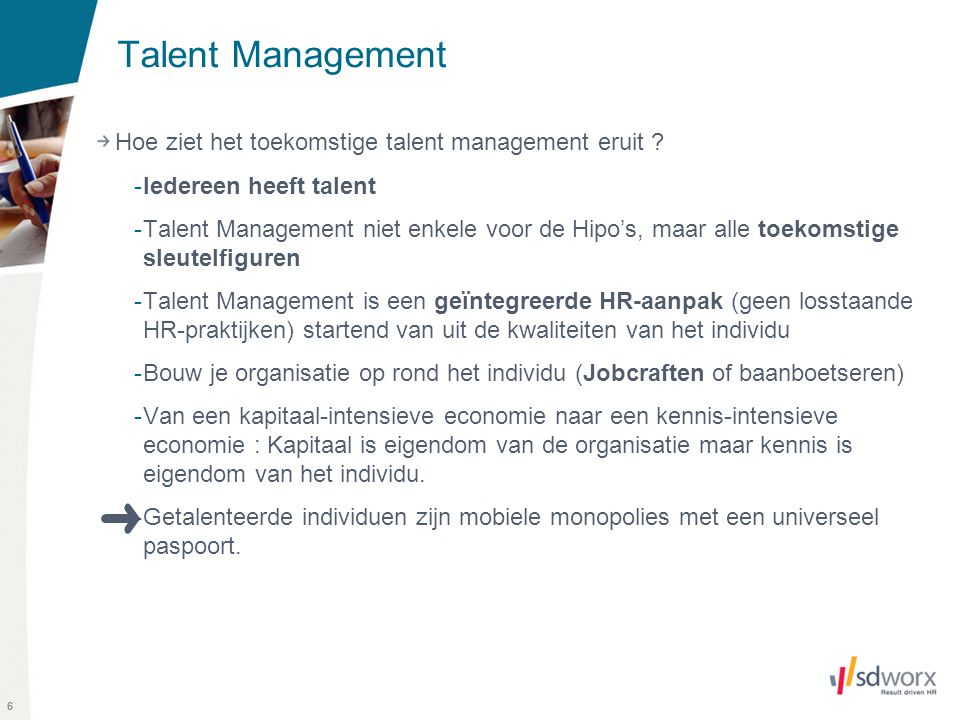 6 Talent Management Hoe ziet het toekomstige talent management eruit .