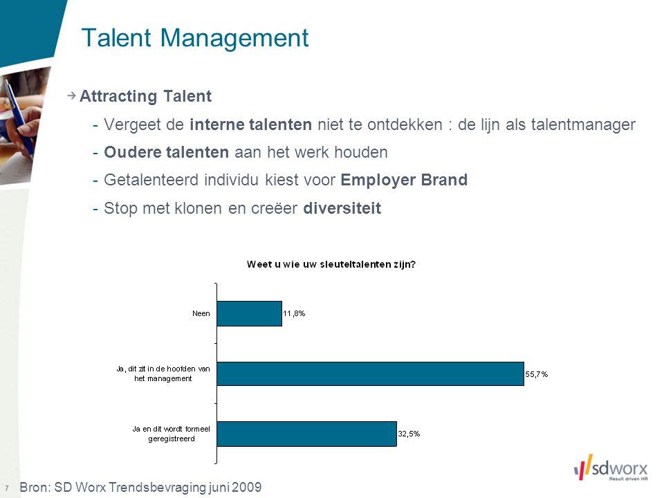 8 Talent Management Engaging Talent -Nieuwe en oudere generaties willen een geflexibiliseerde aanpak van hun arbeidsvoorwaarden -Talent gaat op zoek naar een goed verhaal, meaning at work.