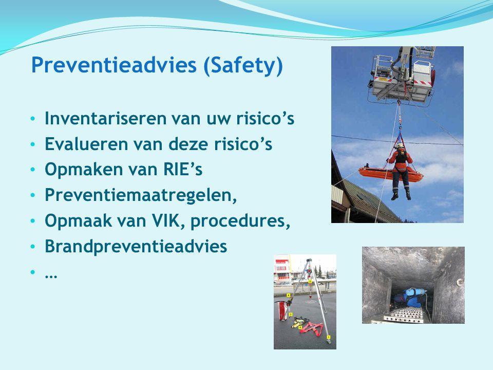 Preventieadvies (Safety) Inventariseren van uw risico's Evalueren van deze risico's Opmaken van RIE's Preventiemaatregelen, Opmaak van VIK, procedures