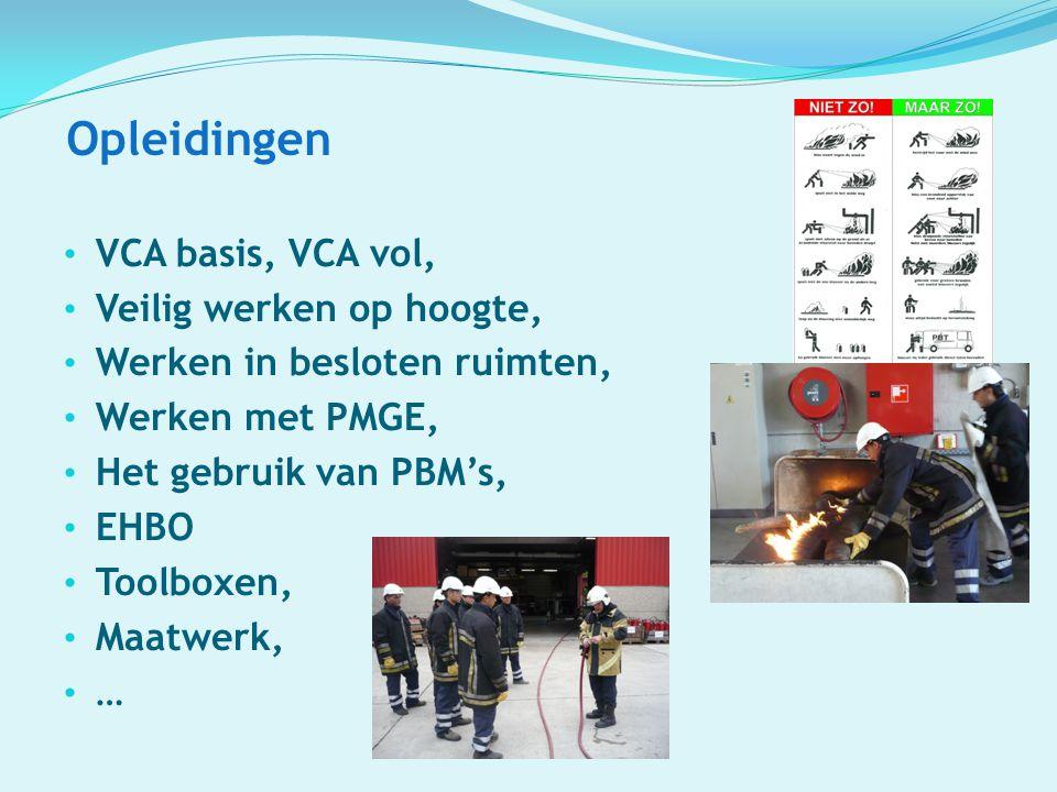 Opleidingen VCA basis, VCA vol, Veilig werken op hoogte, Werken in besloten ruimten, Werken met PMGE, Het gebruik van PBM's, EHBO Toolboxen, Maatwerk,