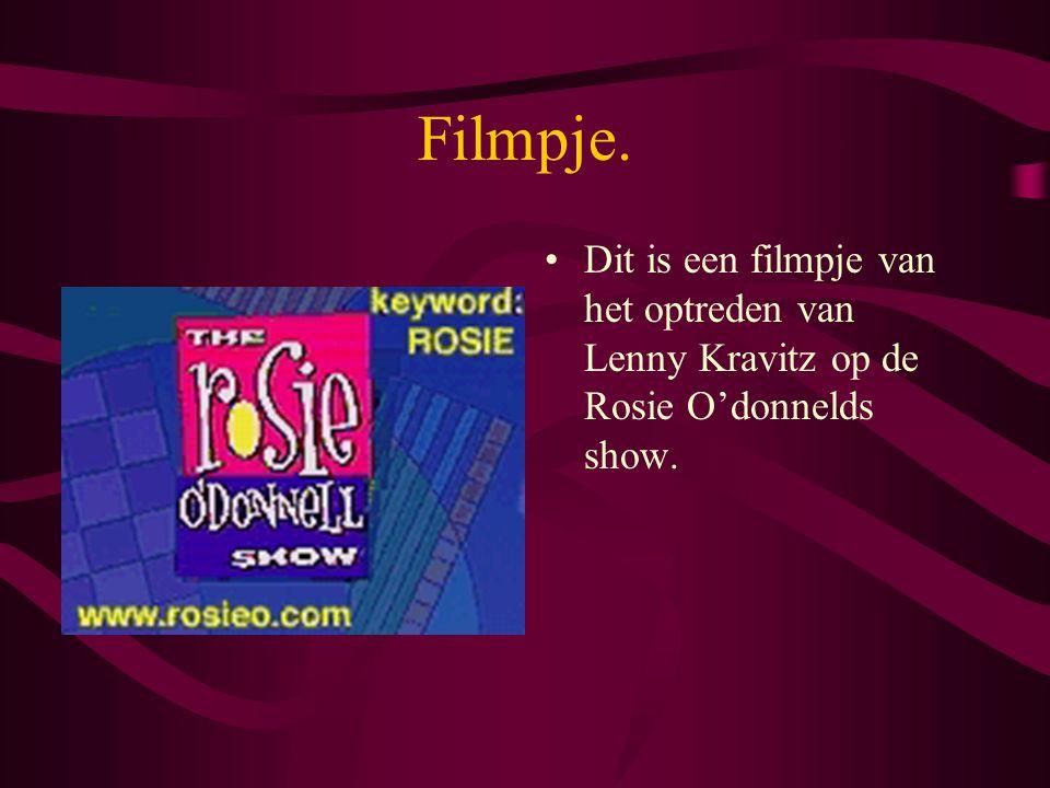 Filmpje. Dit is een filmpje van het optreden van Lenny Kravitz op de Rosie O'donnelds show.
