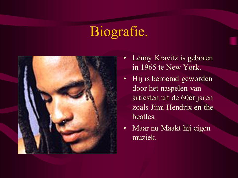 Biografie.Lenny Kravitz is geboren in 1965 te New York.