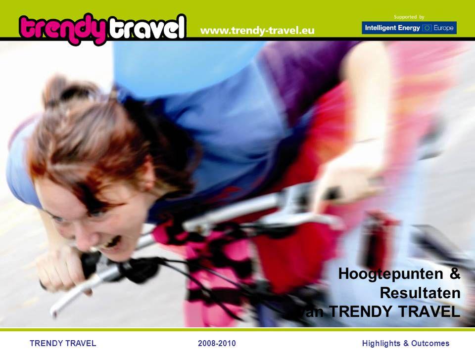Highlights & OutcomesTRENDY TRAVEL2008-2010 Trendy Travel Thema's –VERHALEN vertellen – als boeiende verhalen eenmaal de aandacht van luisteraars, lezers en kijkers krijgen, dan blijven deze verhalen voortbestaan –GEWOONTES zorgen voor structuur – terugkerende fietsevenementen zijn een integraal onderdeel van activiteiten van gemeenten geworden –Verbeteren van het IMAGO van FIETSEN – het idee dat de fiets een vervoermiddel voor arme mensen is moet worden uitgebannen, vooral in de Nieuwe Lidstaten –Het OOG wil ook wat – vernieuwend ontwerp voor duurzaam vervoer –OUDERS worden aangesproken – hoe kinderen het duurzame gedrag van ouders beïnvloeden