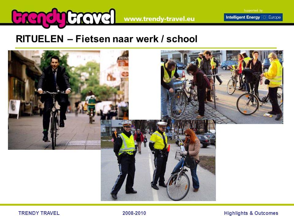 Highlights & OutcomesTRENDY TRAVEL2008-2010 RITUELEN – Fietsen naar werk / school